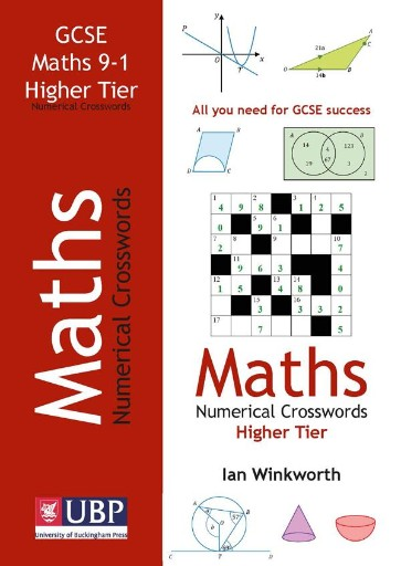 GCSE Mathematics Numerical Crosswords Higher Tier Written for the GCSE 9-1 Course