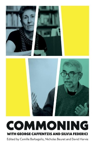 Commoning with George Caffentzis and Silvia Federici