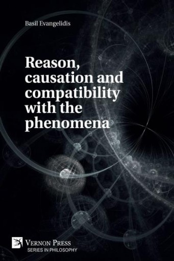 Reason, Causation and Compatibility with the Phenomena