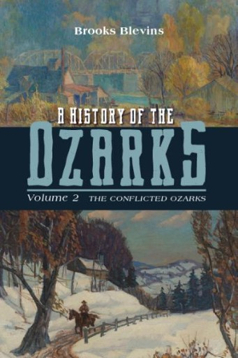A History of the Ozarks, Volume 2 : The Conflicted Ozarks