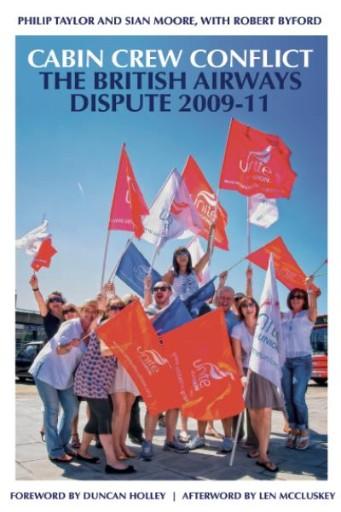 Cabin Crew Conflict : The British Airways Dispute 2009-11