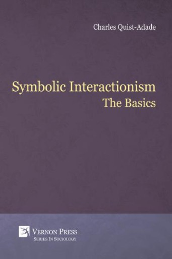 Symbolic Interactionism : The Basics