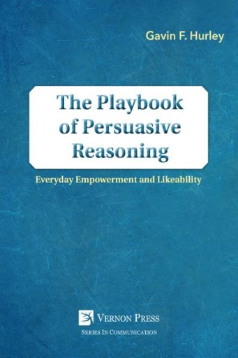 The Playbook of Persuasive Reasoning : Everyday Empowerment and Likeability