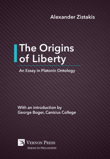 The Origins of Liberty : An Essay in Platonic Ontology