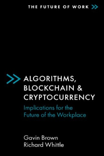 Algorithms, Blockchain & Cryptocurrency : Implications for the Future of the Workplace