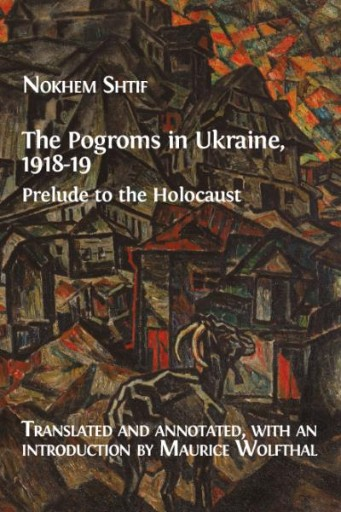 The Pogroms in Ukraine, 1918-19 : Prelude to the Holocaust