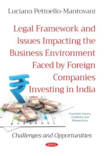 Legal Framework and Issues Impacting the Business Environment Faced by Foreign Companies Investing in India: Challenges and Opportunities