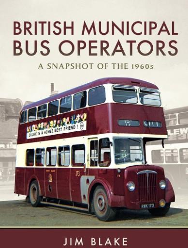British Municipal Bus Operators : A Snapshot of the 1960s