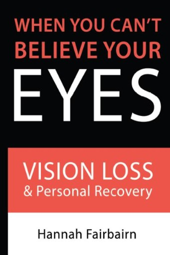 When You Can't Believe Your Eyes : Vision Loss and Personal Recovery