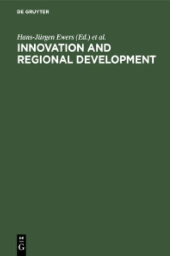 Innovation and Regional Development : Strategies, Instruments and Policy Coordination. Proceedings of the Fifth International Conference on Innovation and Regional Development Held in Berlin, December 1–2, 1988