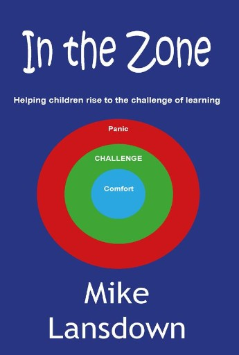 In The Zone : Helping Children Rise to the Challenge of Learning