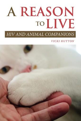 A Reason to Live : HIV and Animal Companions