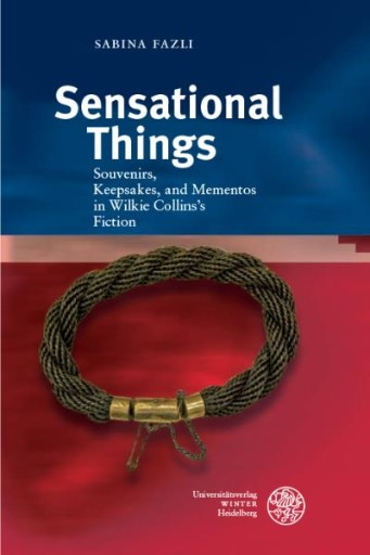 Sensational Things : Souvenirs, Keepsakes, and Mementos in Wilkie Collins's Fiction
