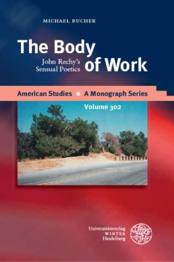 The Body of Work : John Rechy's Sensual Poetics