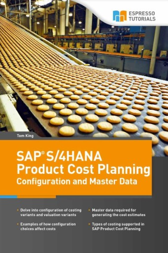 SAP S/4HANA PRODUCT COST PLANNING : CONFIGURATION AND MASTER DATA