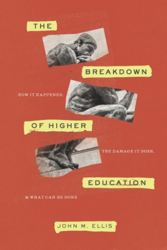 The Breakdown of Higher Education : How It Happened, the Damage It Does, and What Can Be Done