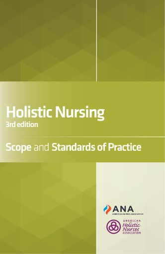 Holistic Nursing : Scope and Standards of Practice, 3rd Edition