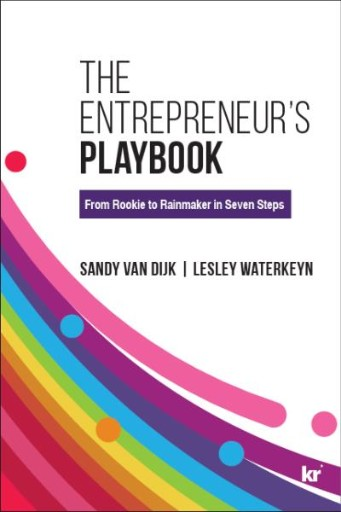 The Entrepreneur's Playbook : From Rookie to Rainmaker in Seven Steps