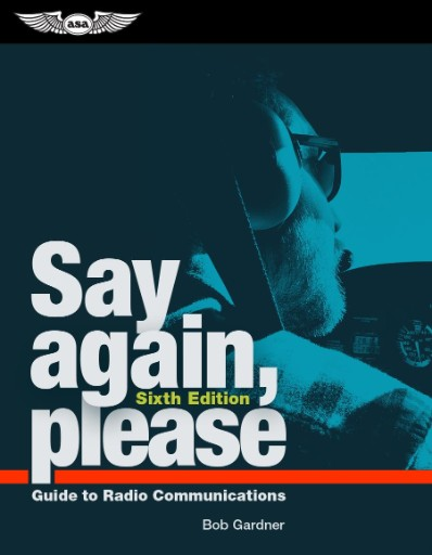 Say Again, Please : Guide to Radio Communications