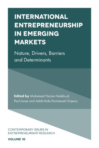 International Entrepreneurship in Emerging Markets : Nature, Drivers, Barriers and Determinants