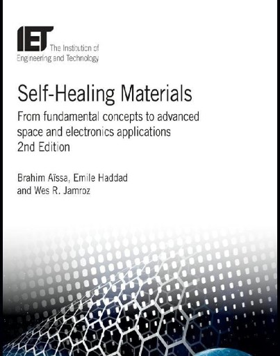 Self-Healing Materials : From Fundamental Concepts to Advanced Space and Electronics Applications