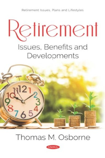 Retirement: Issues, Benefits and Developments
