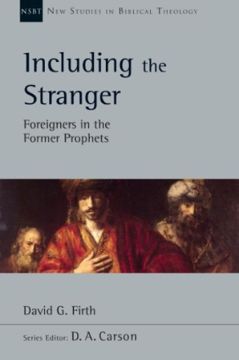 Including the Stranger : Foreigners in the Former Prophets