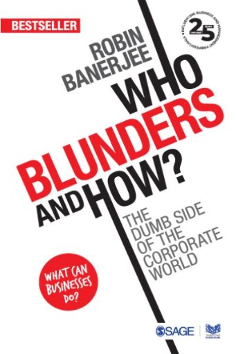 Who Blunders and How : The Dumb Side of the Corporate World