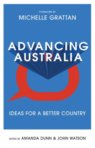 Advancing Australia : Ideas for a Better Country
