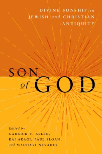 Son of God : Divine Sonship in Jewish and Christian Antiquity