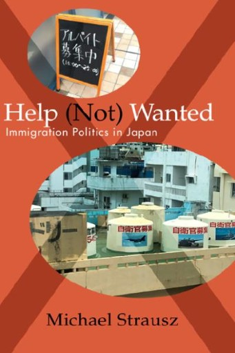 Help (Not) Wanted : Immigration Politics in Japan