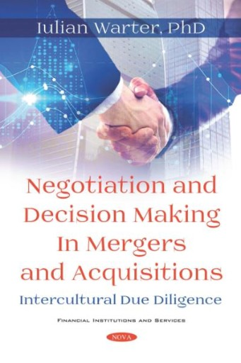 Negotiation and Decision Making in Mergers and Acquisitions. Intercultural Due Diligence