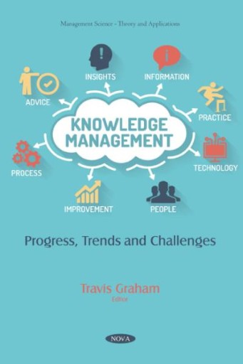Knowledge Management: Progress, Trends and Challenges
