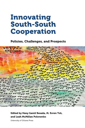 Innovating South-South Cooperation : Policies, Challenges and Prospects