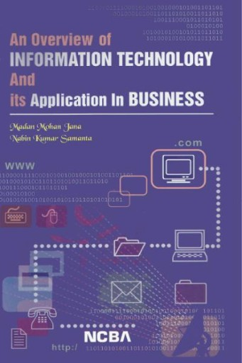 An Overview of Information Technology and Its Application in Business