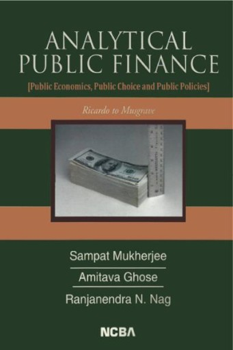 Analytical Public Finance : (Public Economics, Public Choice and Public Policies) Ricardo to Musgrave