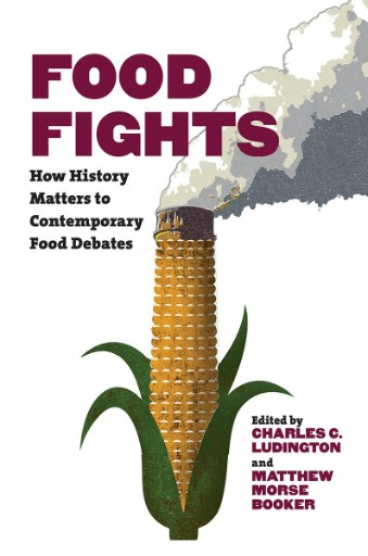 Food Fights : How History Matters to Contemporary Food Debates