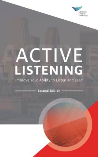 Active Listening: Improve Your Ability to Listen and Lead, Second Edition