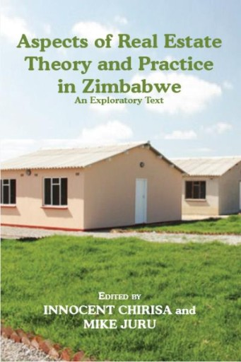 Aspects of Real Estate Theory and Practice in Zimbabwe : An Exploratory Text