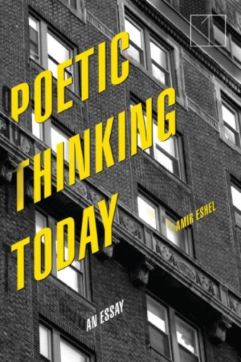 Poetic Thinking Today : An Essay