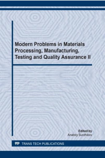 Modern Problems in Materials Processing, Manufacturing, Testing and Quality Assurance II