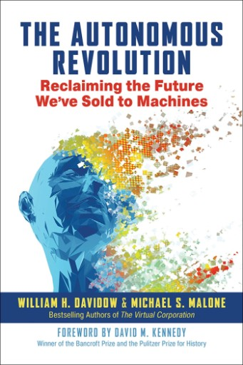 The Autonomous Revolution : Reclaiming the Future We've Sold to Machines