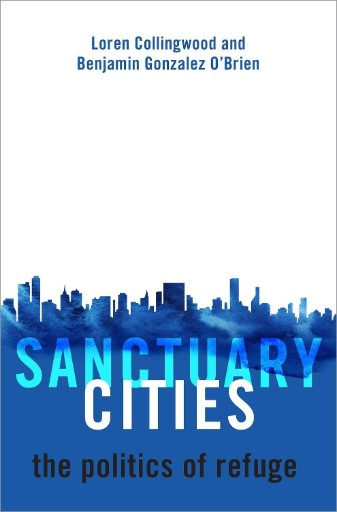 Sanctuary Cities : The Politics of Refuge