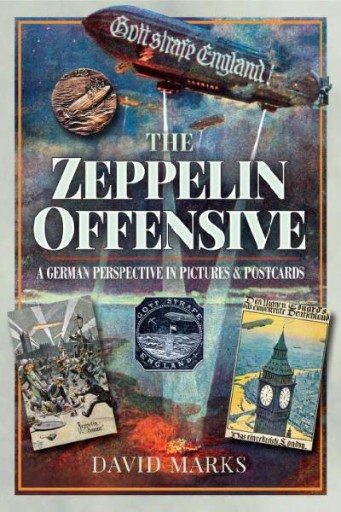 The Zeppelin Offensive : A German Perspective in Pictures and Postcards