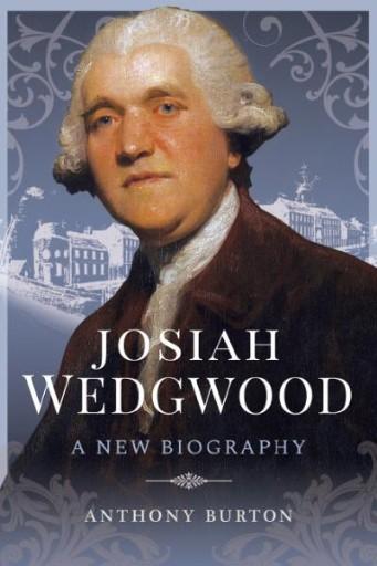 Josiah Wedgwood : A New Biography