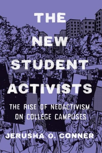 The New Student Activists : The Rise of Neoactivism on College Campuses