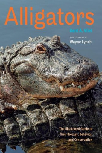 Alligators : The Illustrated Guide to Their Biology, Behavior, and Conservation