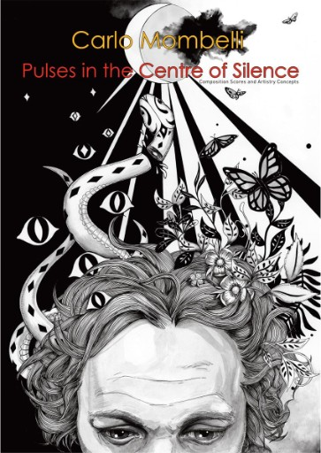 Pulses in the Centre of Silence : Composition Scores and Artistry Concepts