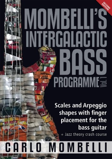 Mombelli's Intergalactic Bass Programme Vol. 1 : Scales and Arpeggio Shapes with Finger Placement for the Bass Guitar + Jazz Theory Crash Course