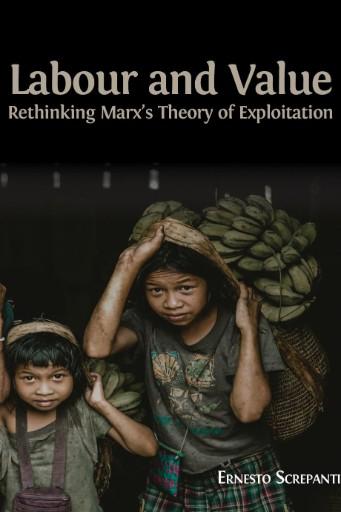 Labour and Value : Rethinking Marx's Theory of Exploitation